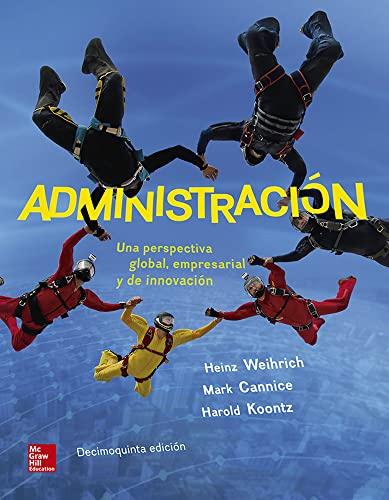 ADMINISTRACION UNA PERSPECTIVA GLOBAL (Spanish Edition): Koontz,Harold; Weihrich,Heinz; Cannice,Mark