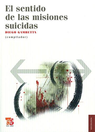9786071600110: EL SENTIDO DE LAS MISIONES SUICIDAS (Sociologia)