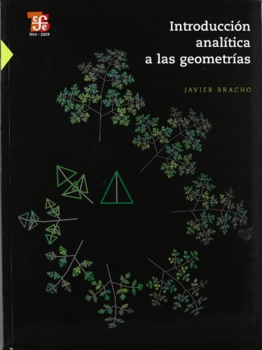 9786071600219: Introduccion Analitica A las Geometrias (Obras de Ciencia y Tecnologia)
