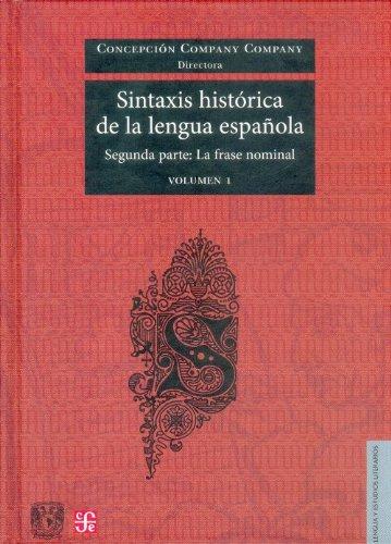 9786071600608: Sintaxis histórica de la lengua española. Segunda parte: la frase nominal. Volumen 2 (Lengua y Estudios Literarios) (Spanish Edition)