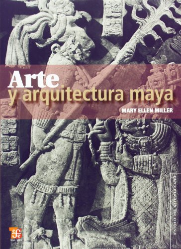 Arte y arquitectura maya (Spanish Edition) by