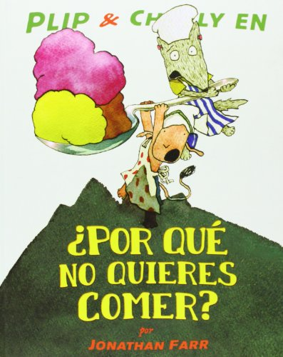9786071600790: Plip & Charly en ¿por qué no quieres comer? (Especiales de a la Orilla del Viento) (Spanish Edition)