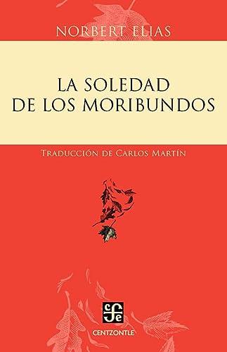 9786071601179: La Soledad de los Moribundos = The Loneliness of the Dying (Centzontle)