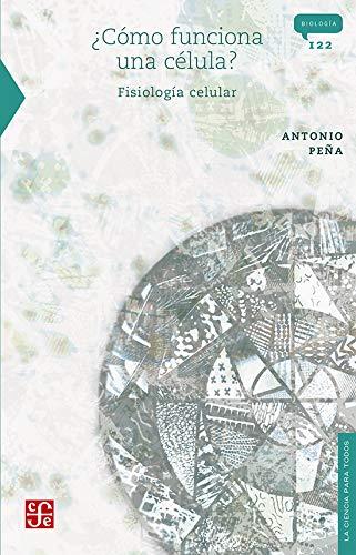 Como Funciona una Celula?: Fisiologia Celular (Paperback): Antonio Pena