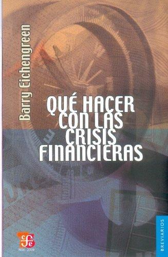9786071601322: Qué hacer con las crisis financieras (Breviarios) (Spanish Edition)