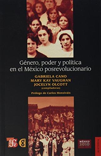 9786071601414: Género, poder y política en el México posrevolucionario (Historia) (Spanish Edition)