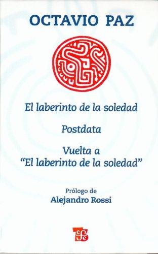 9786071601476: El laberinto de la soledad / The Labyrinth of Solitude: Postdata, Vuelta a El Laberinto De La Soledad