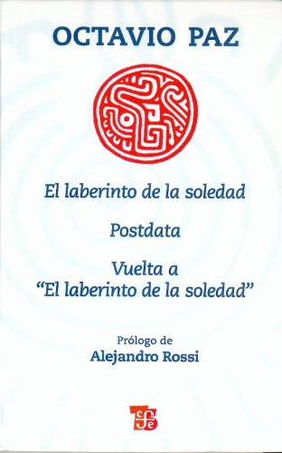 9786071601476: El laberinto de la soledad, Postdata, Vuelta a El laberinto de la soledad (Coleccion Popular (Fondo de Cultura Economica)) (Spanish Edition)