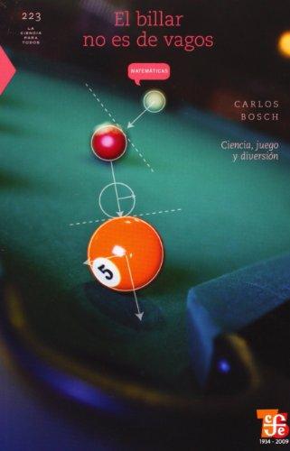 9786071601490: El billar no es de vagos. Ciencia, juegos y diversión (La Ciencia Para Todos) (Spanish Edition)