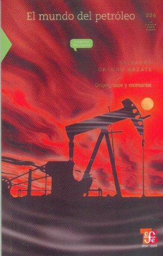 El mundo del petróleo. Origen, usos y escenarios (La Ciencia Para Todos) (Spanish Edition): Ortuño...