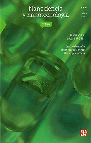 Nanociencia y nanotecnología : La construcción de un mundo mejor átomo por &...