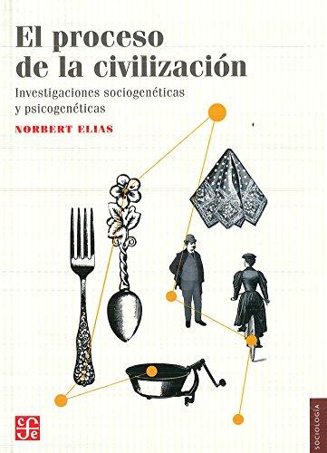 9786071601568: El proceso de la civilizacion: investigaciones sociogeneticas y psiconeticas (Sociologia/Sociology)