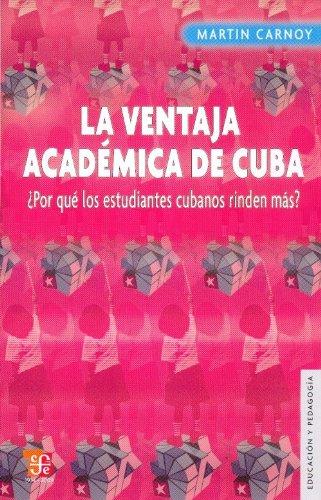 9786071601636: La ventaja académica de Cuba. ¿Por qué los estudiantes cubanos rinden más? (Educacion Y Pedagogia / Education and Pedagogy) (Spanish Edition)