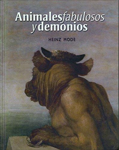 Animales fabulosos y demonios (Tezontle) (Spanish Edition): Mode Heinz