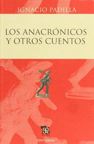 9786071601698: Los anacronicos y otros cuentos