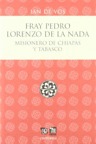 Fray Pedro Lorenzo de la Nada. Misionero: de, Vos Jan