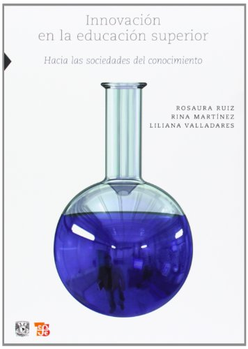9786071601865: Innovación en la educación superior. Hacia las sociedades del conocimiento. (Ciencia, Tecnologia, Sociedad) (Spanish Edition)