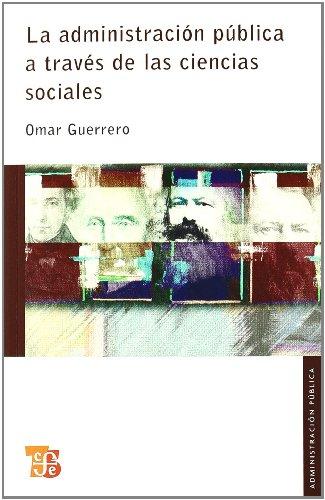 9786071601919: La administración pública a través de las ciencias sociales (Seccion de Obras de Administracion Publica) (Spanish Edition)