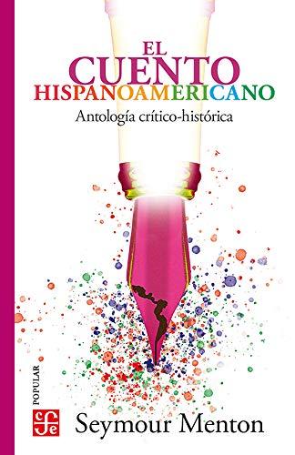 El cuento hispanoamericano. Antología crítico-histórica (Coleccion Popular: Seymour, Menton
