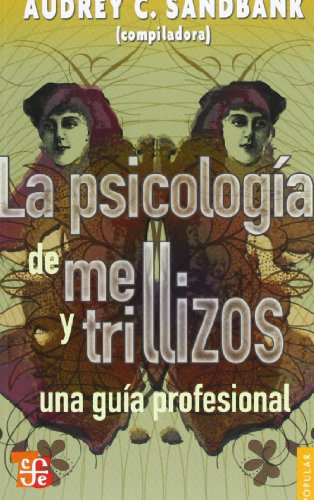 9786071601964: La Psicologia de Mellizos y Trillizos: Una Guia Profesional = Twins and Triplets Psychology (Coleccion Popular)