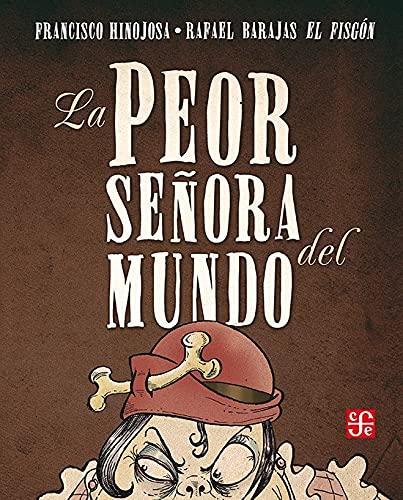 9786071602107: La peor señora del mundo (Spanish Edition)