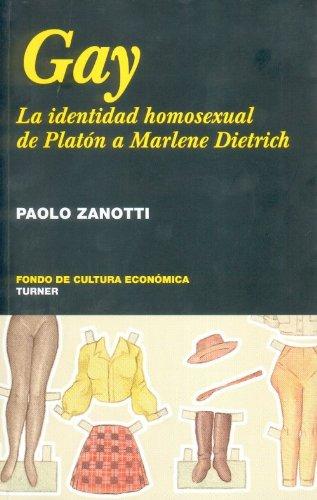 9786071602121: Gay. La Identidad Homosexual De Platon A Marlene Dietrich
