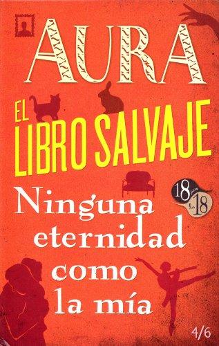 9786071602312: Aura / El libro salvaje / Ninguna eternidad como la mía (Spanish Edition)