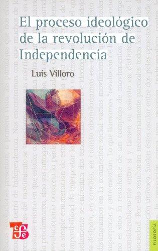 9786071603098: El proceso ideológico de la revolución de Independencia (Filosofia) (Spanish Edition)