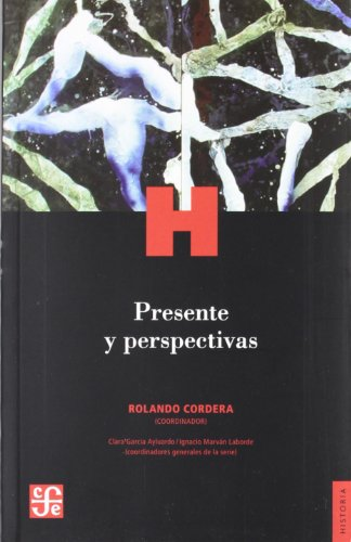 9786071604125: Presente y perspectivas (Historia / History)