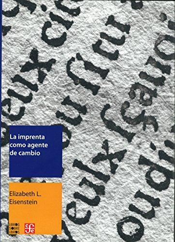 9786071604378: La imprenta como agente de cambio (Libros Sobre Libros) (Spanish Edition)