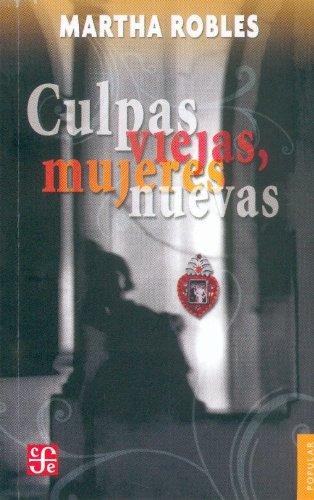 Culpas viejas, mujeres nuevas (Coleccion Popular (Fondo: Robles, Martha