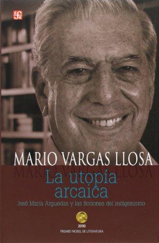 9786071605535: La utopía arcaica. José María Arguedas y las ficciones del indigenismo