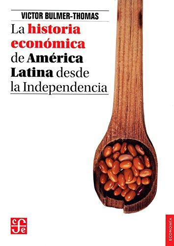 9786071605542: LA HISTORIA ECONÓMICA DE AMÉRICA LATINA DESDE LA INDEPENDENCIA (Economía)