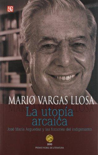 9786071605580: La Utopia Arcaica: Jose Maria Arguedas y las Ficciones del Indigenismo (Tezontle)