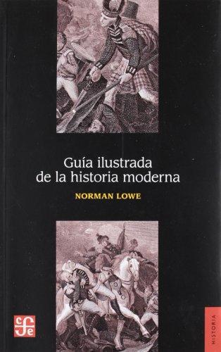 Guía ilustrada de la historia moderna: Lowe, Norman