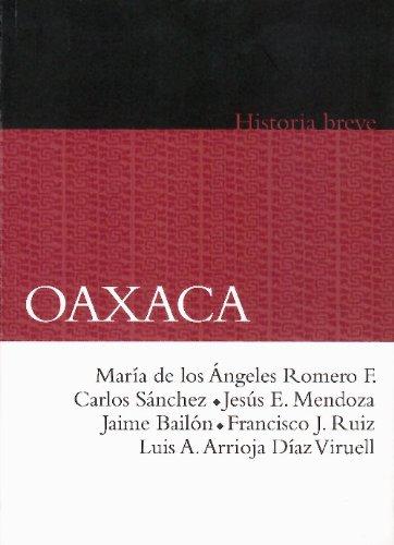 Oaxaca Historia Breve / Oaxaca, A Bief