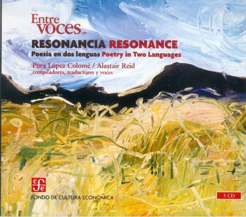 Resonancia/Resonance: Poesia En DOS Lenguas/Poetry in Two Languages (Entre Voces) (Spanish Edition) (6071605911) by Pura Lopez Colome; Alastair Reid