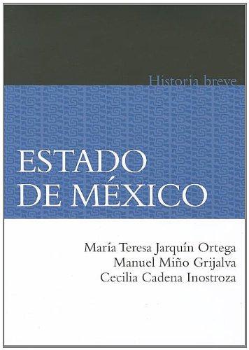 Estado de Mexico (Historia Breve / Brief: Jarquin Ortega, Maria