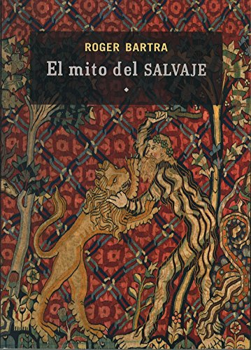 9786071606297: EL MITO DEL SALVAJE (Tezontle)