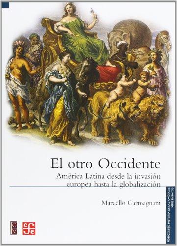 El Otro Occidente: America Latina Desde la: Marcello Carmagnani