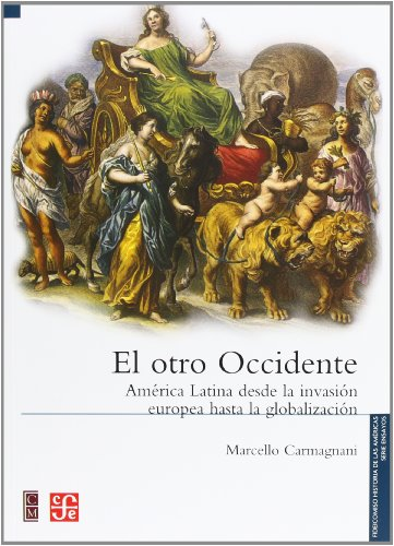 9786071606440: El Otro Occidente: America Latina Desde la Invasion Europea Hasta la Globalizacion = The Other West (Seccion de Obras de Historia)