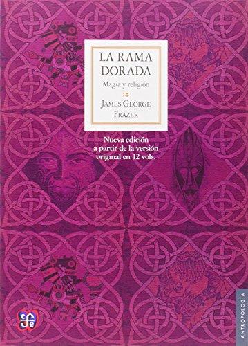 9786071606464: LA RAMA DORADA. MAGIA Y RELIGION (Antropologia)