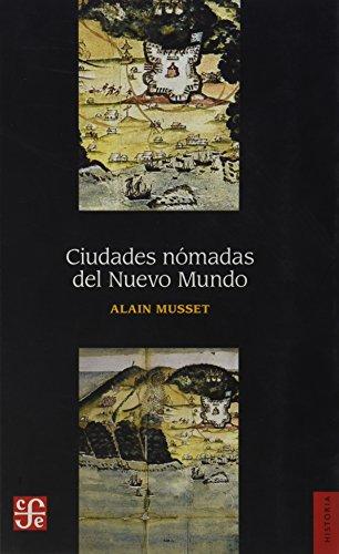 9786071606495: Ciudades nomadas del nuevo mundo (Historia)