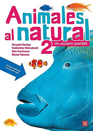 ANIMALES AL NATURAL 2. UN ACUARIO PORTATIL.: KOMIYA,T.(COORD.)