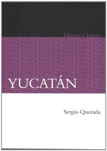 9786071606860: Yucatán. Historia breve (Historias Breves) (Spanish Edition)