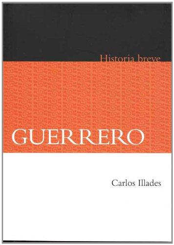 9786071606877: Guerrero. Historia breve (Spanish Edition)