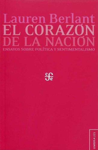 9786071607898: El corazón de la nación. Ensayos sobre política y sentimentalismo (Coleccion Umbrales) (Spanish Edition)