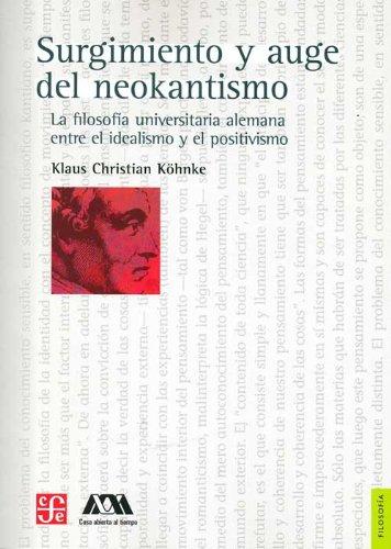 9786071607935: Surgimiento y auge del neokantismo. La filosofía universitaria alemana entre el idealismo y el positivismo (Filosofia) (Spanish Edition)
