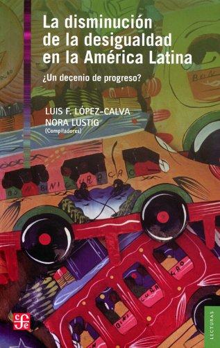9786071608000: La disminución de la desigualdad en la América Latina. ¿Un decenio de progreso? (Lecturas El Trimestre Economico) (Spanish Edition)