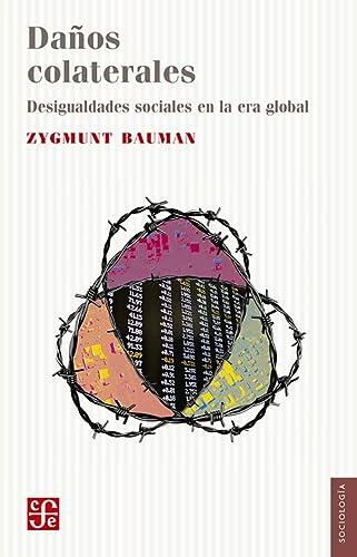 Daños colaterales. Desigualdades sociales en la era: Bauman, Zygmunt